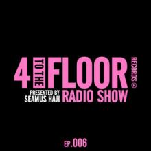 VA - 4 To The Floor Radio Episode 006 (presented by Seamus Haji) (DJ Mix) (4 To The Floor)