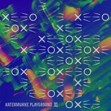 VA - Katermukke Playground XI (KATERMUKKE)
