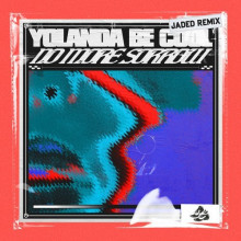 Yolanda Be Cool - No More Sorrow (Jaded Extended Remix) (Sweat It Out)