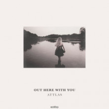 ATTLAS - Out Here With You (mau5trap)