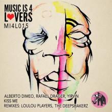 Alberto Dimeo, Rafael Drager, Yirvin - Kiss Me EP (Music is 4 Lovers)
