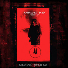 Arnaud Le Texier - Access EP (Children Of Tomorrow)