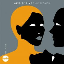 Axis Of Time - Thunderbird (Senso Sounds)