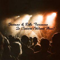 Butane, Riko Forinson - In Concert (Volume Three) (Extrasketch)