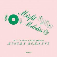 Catz 'n Dogz & Gerd Janson - Modern Romance (Misfit Melodies)