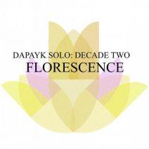 Dapayk Solo - Decade Two: Florescence  (Sonderling Berlin)