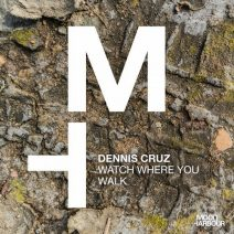 Dennis Cruz - Watch Where You Walk (Moon Harbour)