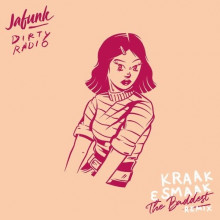 DiRTY RADiO, Jafunk - The Baddest (Kraak & Smaak Remix) (Sidekick)
