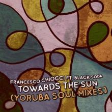 Francesco Chiocci, Black Soda - Towards The Sun (Yoruba Soul Mixes) (MoBlack)