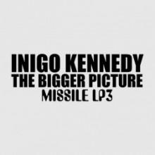 Inigo Kennedy - The Bigger Picture (Missile)