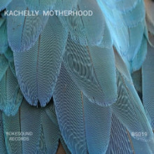 Kachelly - Motherhood (Bokesound)