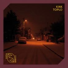 KiNK - Toplo (Sofia)