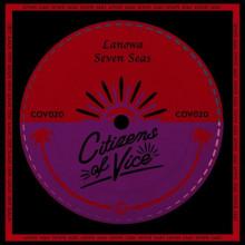 Lanowa - Seven Seas (Citizens Of Vice)