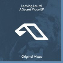 Leaving Laurel - A Secret Place EP (Anjunadeep)