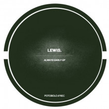 Lewis. - Always Early EP (Potobolo)