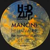 Mancini - Helluva EP + Per Hammar remix (hedZup)