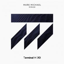 Mark Michael - Mirage (Terminal M)