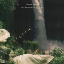 Marsh, Mariel Beausejour, Phenoir - Don't Wait (Anjunadeep)