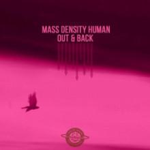 Mass Density Human - Out & Back (N I G H T N O I S E)