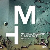 Matthias Tanzmann, Black Circle - Masina (Extended Version) (Moon Harbour)