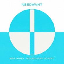 Meg Ward - Melbourne Street  (Needwant)