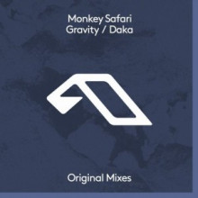 Monkey Safari - Gravity / Daka (Anjunadeep)