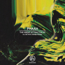 Phara - The Great Attractor EP (Soma)