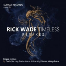 Rick Wade - Timeless Remixes (Elypsia)