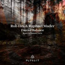 Rob Hes, Raphael Mader - Forced Balance (Pursuit)