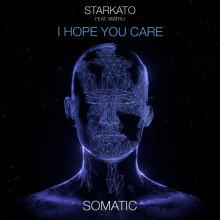 Starkato & Matru - I Hope You Care (Somatic)