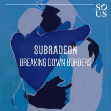 Subradeon - Breaking Down Borders (Sous)