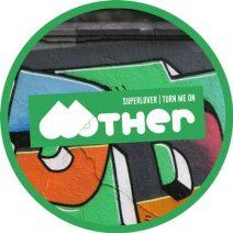 Superlover - Turn Me On (Mother)