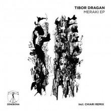 Tibor Dragan - Meraki EP (Zenebona)