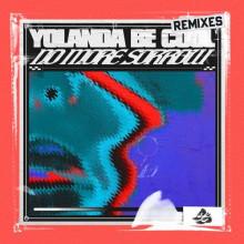 Yolanda Be Cool - No More Sorrow (Remixes) (Sweat It Out)