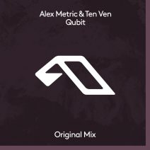 Alex Metric, Ten Ven - Qubit (Anjunadeep)