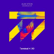 Alex Stein - Headrush EP (Terminal M)