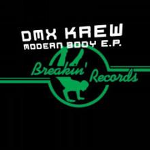 DMX Krew - Modern Body EP (Breakin')