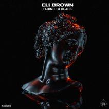 Eli Brown - Fading to Black (Arcane Music)