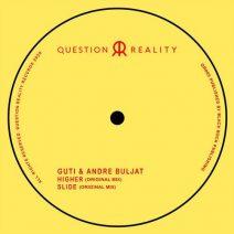 Guti, Andre Buljat - Higher / Slide (Question Reality)