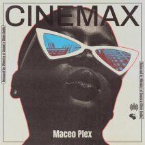 Maceo Plex - Cinemax (Ministry of Sound)