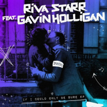 Riva Starr, Gavin Holligan – If I Could Only Be Sure EP