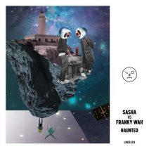 Sasha & Franky Wah - Haunted (Last Night On Earth)