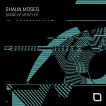 Shaun Moses - Mind Of Mercy EP (Tronic)