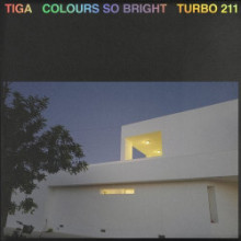 Tiga - Colours so Bright (Turbo)