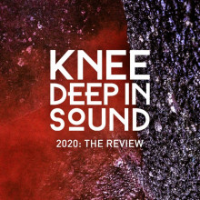 VA - 2020: The Review (Knee Deep In Sound)