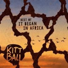 VA - Best Of - It Began In Africa (Kittball)