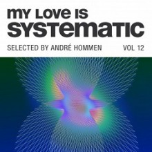 VA - My Love Is Systematic, Vol. 12 (Selected by André Hommen) (Systematic)
