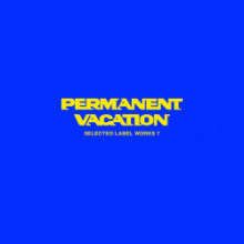 VA - Permanent Vacation - Selected Label Works 7 (Permanent Vacation)
