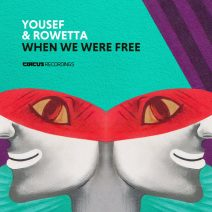 Yousef, Rowetta - When We Were Free  (Circus)