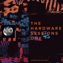 And - The Hardware Sessions One (AnD)